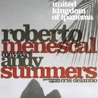 United Kingdom of Ipanema — Roberto Menescal, Andy Summers