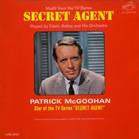 "Music from the TV Series ""Secret Agent"" — Edwin Astley & His Orchestra"