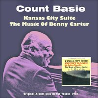 Kansas City Suite - The Music Of Benny Carter — Count Basie & His Orchestra