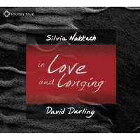 In Love and Longing — David Darling, Silvia Nakkach