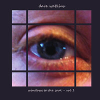 Windows to the Soul, Vol 1 — Dave Watkins