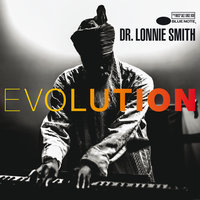Evolution — Dr. Lonnie Smith