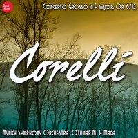 Corelli: Concerto Grosso in F major, Op. 6/12 — Munich Symphony Orchestra & Othmar M. F. Maga