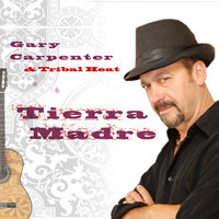 Tierra Madre — Gary Carpenter And Tribal Heat