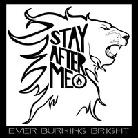 Stay After Me — Ever Burning Bright