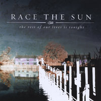 The Rest of Our Lives Is Tonight — Race The Sun