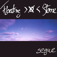 Segue — Floating Stone