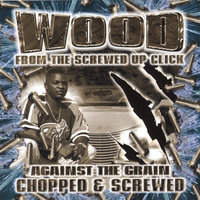 Against The Grain: Chopped & Screwed — Wood