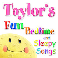 Fun Bedtime and Sleepy Songs For Taylor — Eric Quiram, Julia Plaut, Michelle Wooderson, Ingrid DuMosch, The London Fox Players