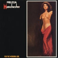 For The Working Girl — Melissa Manchester