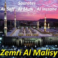 Sourates As Saff, Al Mulk, Al Inssane — Zemri Al Malisy