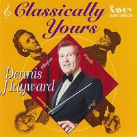 Classically Yours — Dennis Hayward