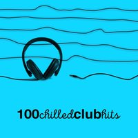 100 Chilled Club Hits — сборник