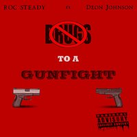 Drugs to a Gunfight — Roc Steady, Deon Johnson