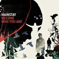 Become Who You Are — Mainstay