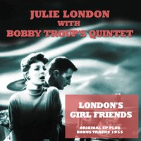 London's Girl Friends No.1 — Джордж Гершвин, Julie London, Bobby Troup's Quintet