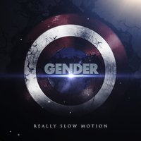 Gender — Really Slow Motion