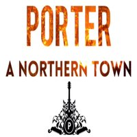 A Northern Town — Porter