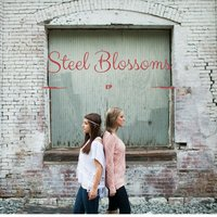 Steel Blossoms - EP — Steel Blossoms