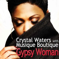 Gypsy Woman — Crystal Waters, Musique Boutique