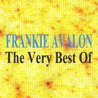 The Very Best Of — Frankie Avalon