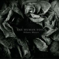 Silent Heart — The Human Voice
