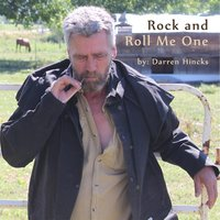 Rock and Roll Me One — Darren Hincks