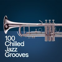 100 Chilled Jazz Grooves — сборник