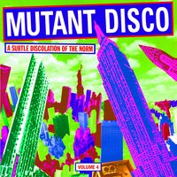 Mutant Disco, Volume 4: A Subtle Discolation of the Norm — сборник