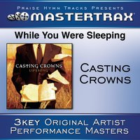 While You Were Sleeping — Casting Crowns