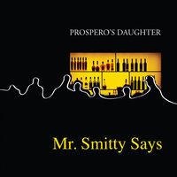 Mr. Smitty Says — Prospero's Daughter