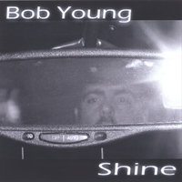 Shine — Bob Young Band