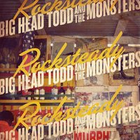 Rocksteady — Big Head Todd and the Monsters