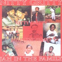 Jah In The Family — Nitty Gritty