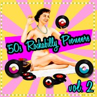 '50s Rockabilly Pioneers Vol. 2 — сборник