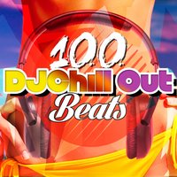 100 DJ Chill out Beats — DJ Chill Out, Mare Nostrum Cafe, Chill Music Universe, Chill Music Universe|DJ Chill Out|Mare Nostrum Cafe