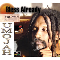 Bless Already — Umojah