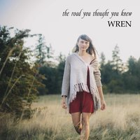 The Road You Thought You Knew — Wren