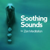 Soothing Sounds for Zen Meditation — Zen Meditation and Natural White Noise