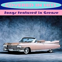 Songs Featured in Grease — Covered in Hits