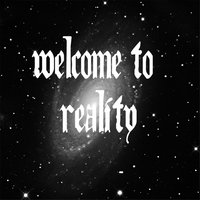 Welcome to Reality — Chico