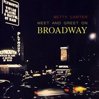 Meet And Greet On Broadway — Betty Carter