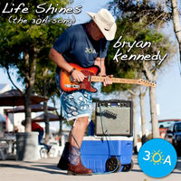 Life Shines (The 30A Song) — Bryan Kennedy
