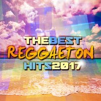 The Best Reggaeton Hits 2017 — сборник