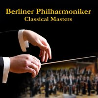 Classical Masters — Berlin Philharmonic