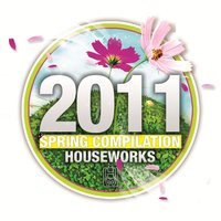 House Works 2011 Spring Compilation — сборник