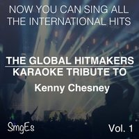 The Global HitMakers: Kenny Chesney Vol. 1 — The Global HitMakers