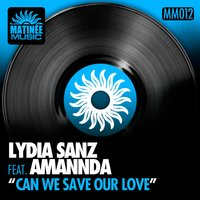 Can We Save Our Love — Lydia Sanz, Amannda