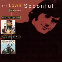 What's Up Tiger Lily/You're A Big Boy Now — The Lovin' Spoonful