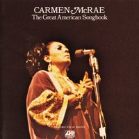 The Great American Songbook — Carmen McRae